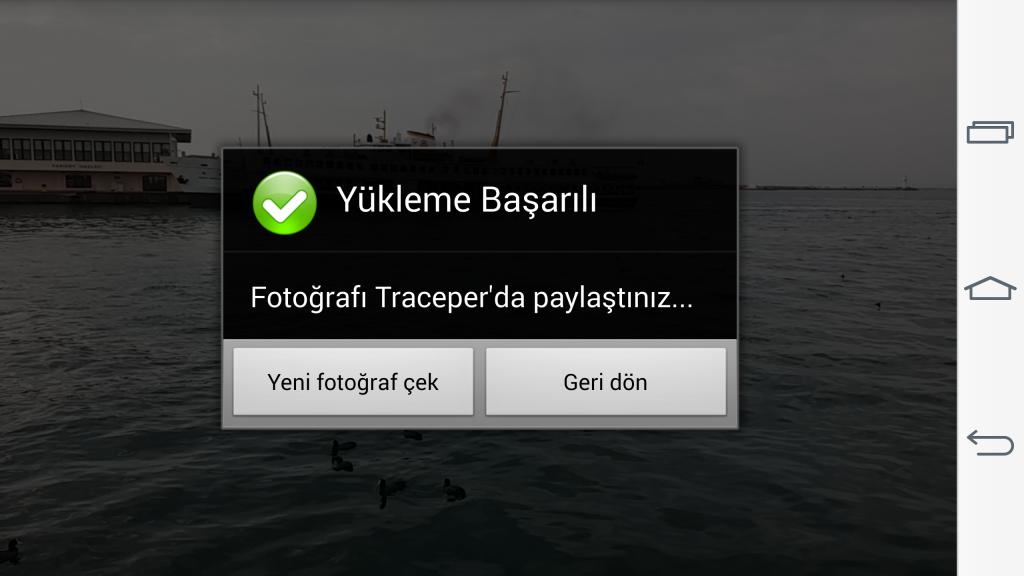 """Yükleme işleminin tamamnlandığını ve fotoğrafınızın paylaşıldığı bilgisini verir. Dilerseniz """"Yeni fotoğraf çek"""" butonunu tıklayarak yeni bir paylaşımda daha bulunabilir yada geri dön butonunu kullanarak Traceper' a kaldığınız yerden devam edebilirsiniz."""